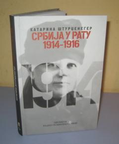 SRBIJA U RATU 1914-1916 Katarina Klara Šturceneger