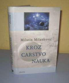 KROZ CARSTVO NAUKA , Milutin Milanković