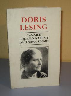 TAMNICE KOJE SMO IZABRALI DA U NJIMA ŽIVIMO , Doris Lesing