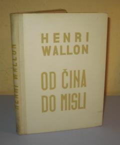 OD ČINA DO MISLI , Henri Wallon