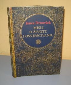 MISLI O ŽIVOTU I OSVJEŠĆIVANJU , Janez Drnovšek