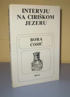 INTERVJU NA CIRIŠKOM JEZERU , Bora Ćosić