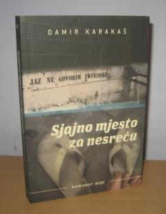 SJAJNO MJESTO ZA NESREĆU , Damir Karakaš