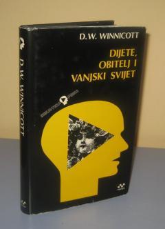 DIJETE , OBITELJ I VANJSKI SVIJET , D.W. Winnicott
