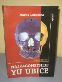 NAJZAGONETNIJE YU UBICE , Marko Lopušina