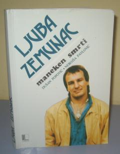 LJUBA ZEMUNAC maneken smrti , Dušan Popović / Nebojša Pavlović