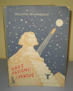KROZ VASIONU I VEKOVE , Milutin Milanković