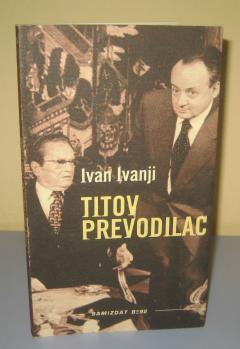 TITOV PREVODILAC , Ivan Ivanji