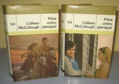 PTICE UMIRU PJEVAJUĆI 1 i 2 , Colleen McCullough