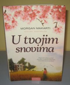 U TVOJIM SNOVIMA , Morgan Makarti