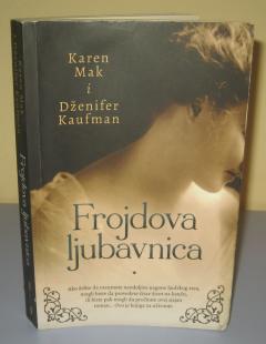 FROJDOVA LJUBAVNICA , Karen Mak i Dženifer Kaufman