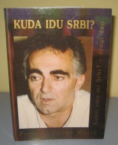 KUDA IDU SRBI ? , Jovan Marić