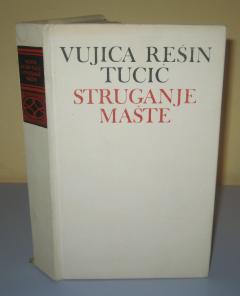 STRUGANJE MAŠTE , Vujica Rešin Tucić
