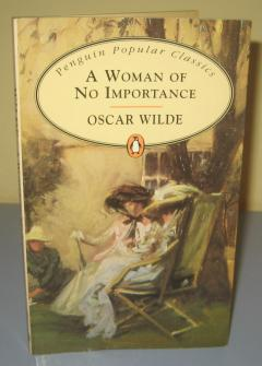 A WOMAN OF NO IMPORTANCE , Oscar Wilde