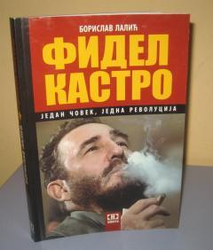 FIDEL KASTRO jedan čovek , jedna revolucija , Borislav Lalić