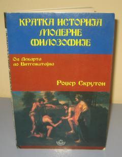 KRATKA ISTORIJA MODERNE FILOZOFIJE od Dekarta do Vitgenštajna