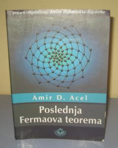 POSLEDNJA FERMAOVA TEOREMA , Amir D. Acel