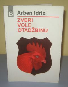 ZVERI VOLE OTADŽBINU , Arben Idrizi