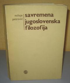 SAVREMENA JUGOSLOVENSKA FILOZOFIJA , Miloje Petrović