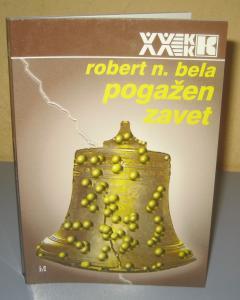 POGAŽEN ZAVET , Robert N. Bela