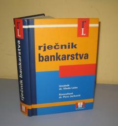 RJEČNIK / REČNIK BANKARSTVA urednik dr Vlado Leko