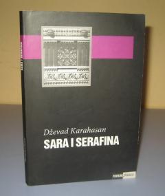 SARA I SERAFINA , Dževad Karahasan