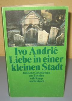 Ivo Andric LIEBE IN EINER KLEINEN STADT ***RASPRODATO****