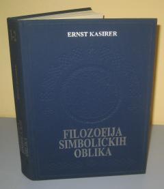 FILOZOFIJA SIMBOLIČKIH OBLIKA , Ernst Kasirer
