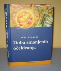 DOBA SMANJENIH OČEKIVANJA Paul Krugman