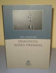 DIJAGNOZA NAŠEG VREMENA , Karl Manhajm