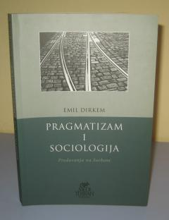 PRAGMATIZAM I SOCIOLOGIJA , Emil Dirkem