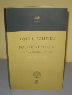 UVOD U POLITIKU I POLITIČKI SISTEM , Radivoj Stepanov