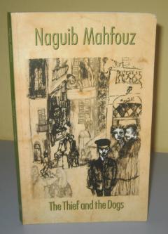 THE THIEF AND THE DOGS , Naguib Mahfouz