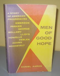 MEN OF GOOD HOPE A story of american progressives , Daniel Aaron