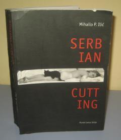 SERBIAN CUTTING , Mihailo P. Ilić