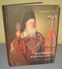 PATRIJARH JOSIF RAJAČIĆ njegovo i naše doba , Petar Rajačić