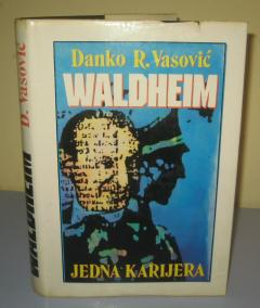 WALDHEIM JEDNA KARIJERA , Danko R. Vasović ***RASPRODATO****