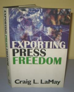 EXPORTING PRESS FREEDOM , Craig L. LaMay
