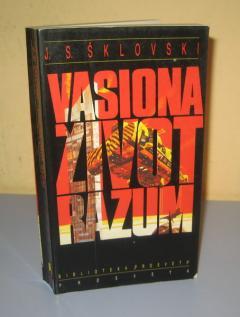 VASIONA ŽIVOT RAZUM , J.S Šklovski