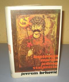 ANATOMIJA MORALA JEDNOG STALJINISTE , Jevrem Brković