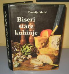 BISERI STARE KUHINJE , Terezija Matić