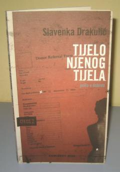 TIJELO NJENOG TIJELA , Slavenka Drakulić