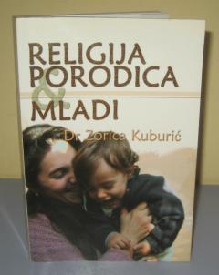 RELIGIJA PORODICA I MLADI , Dr Zorica Kuburić