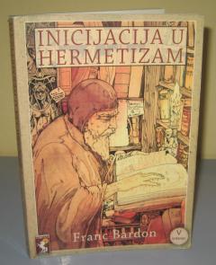 INICIJACIJA U HERMETIZAM , Franc Bardon