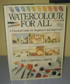 WATERCOLOUR FOR ALL , Ray Campbell Smith