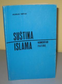 SUŠTINA ISLAMA komentar fatihe , Husejn Ešfak