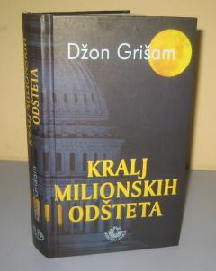 KRALJ MILIONSKIH ODŠTETA , Džon Grišam