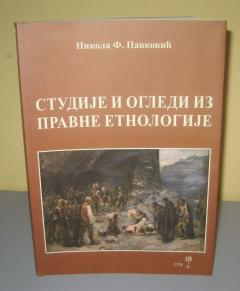 STUDIJE I OGLEDI IZ PRAVNE ETNOLOGIJE , Nikola F. Pavković