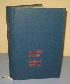 SMISAO ŽIVOTA , Alfred Adler