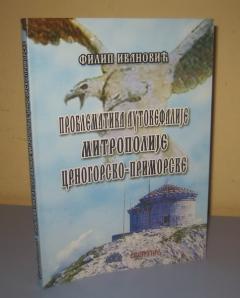 PROBLEMATIKA AUTOKEFALIJE MITROPOLIJE CRNGORSKO - PRIMORSKE Filip Ivanović